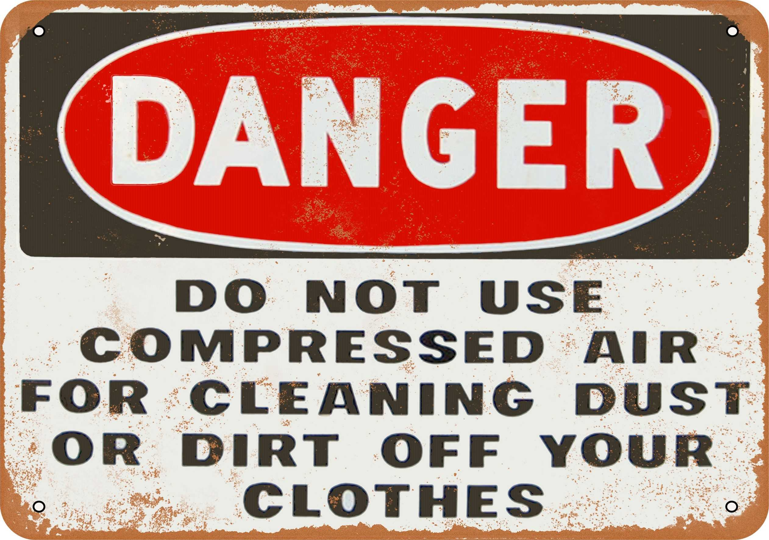 "9"" x 12"" Danger Do Not Use Compressed Air Vintage Look Reproduction Metal Sign 21322L"